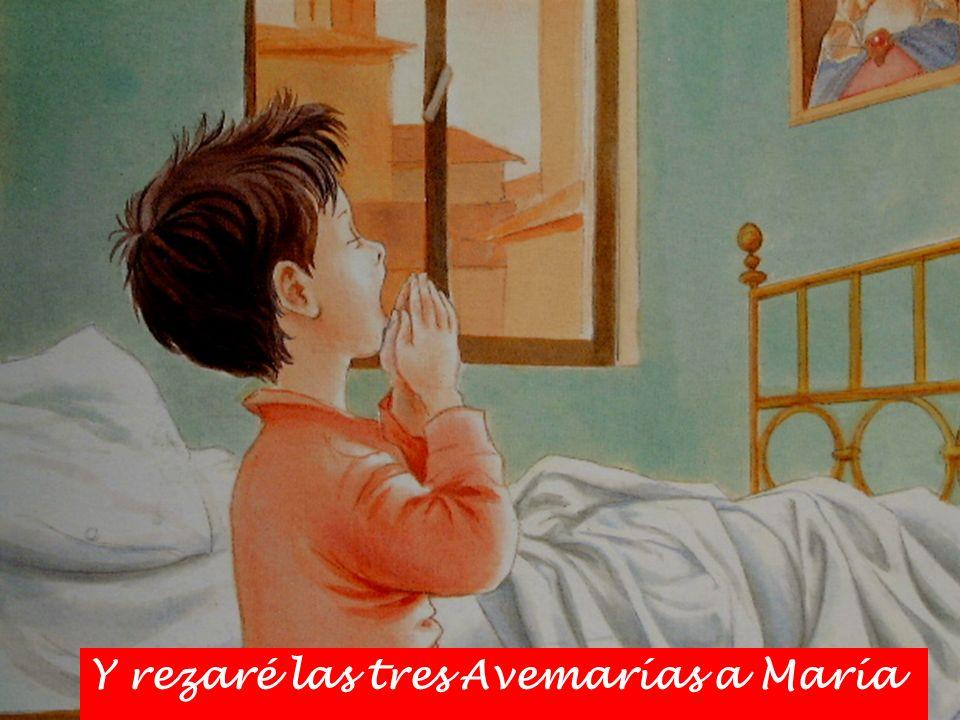 Y rezaré las tres Avemarías a María