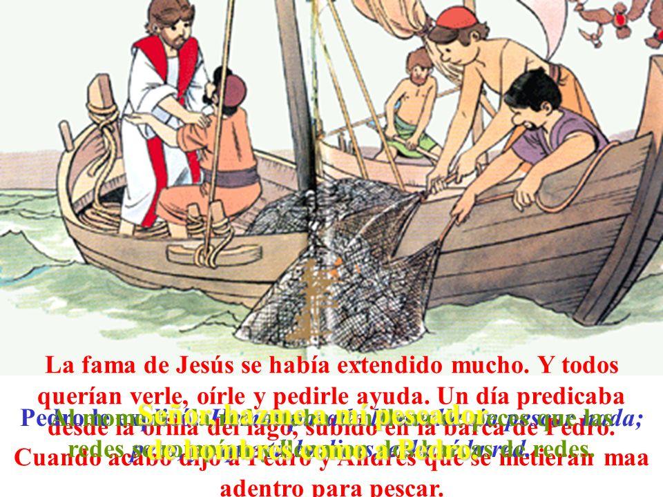 Señor, hazme a mí pescador de hombres como a Pedro.