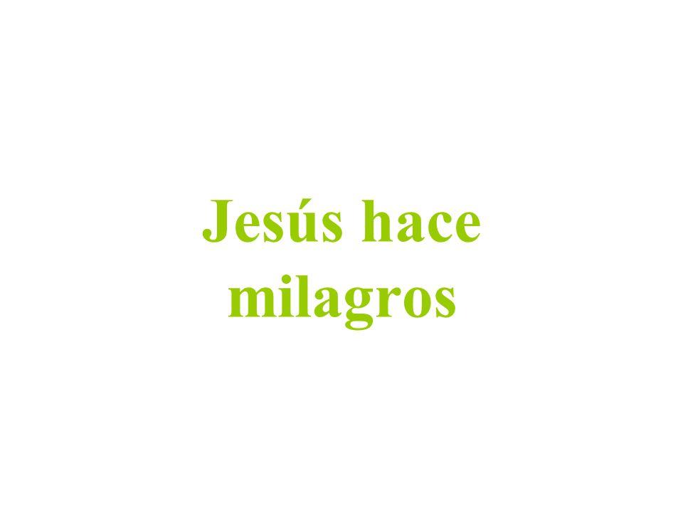 Jesús hace milagros