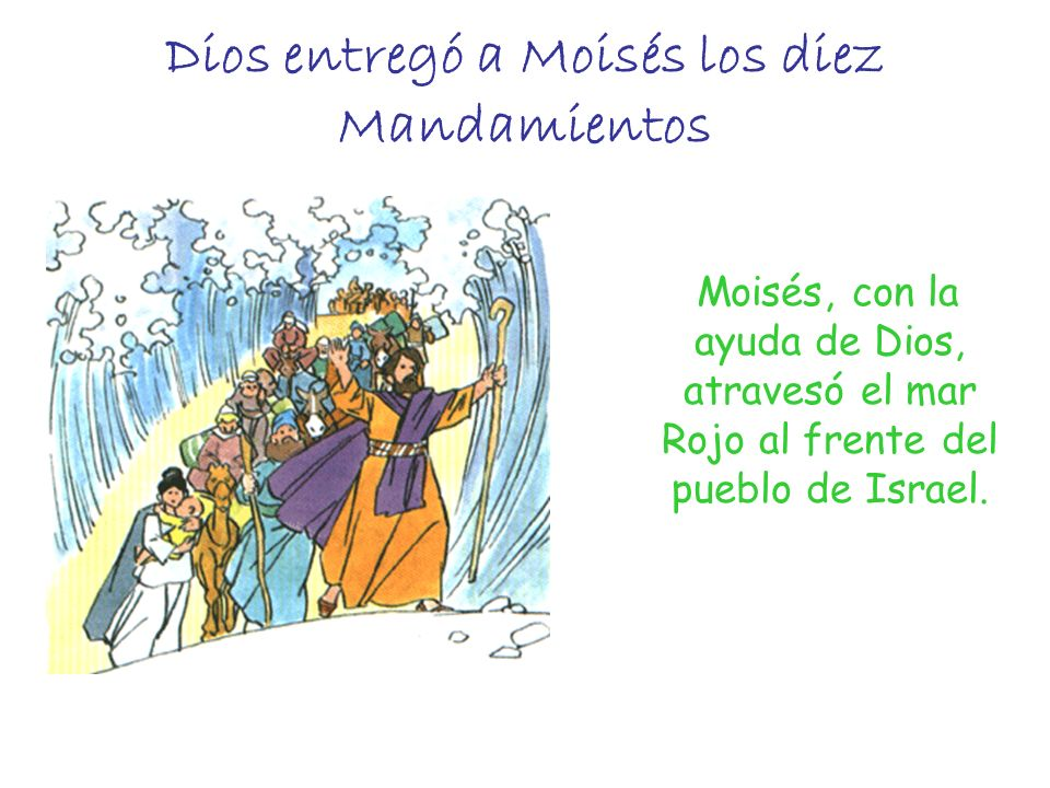 Dios entregó a Moisés los diez Mandamientos