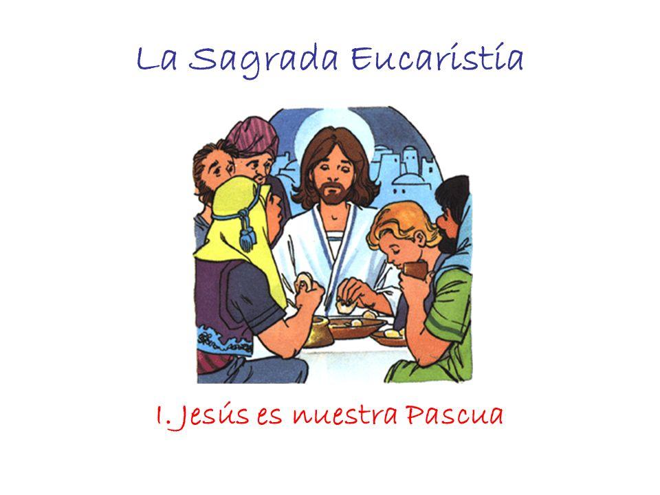 I. Jesús es nuestra Pascua