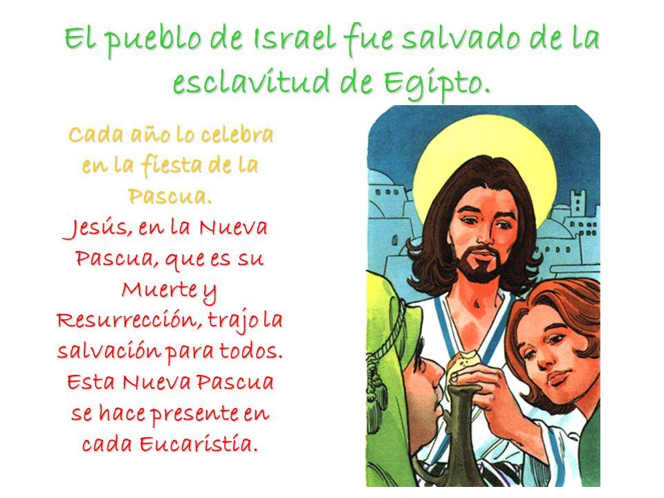 El pueblo de Israel fue salvado de la esclavitud de Egipto.