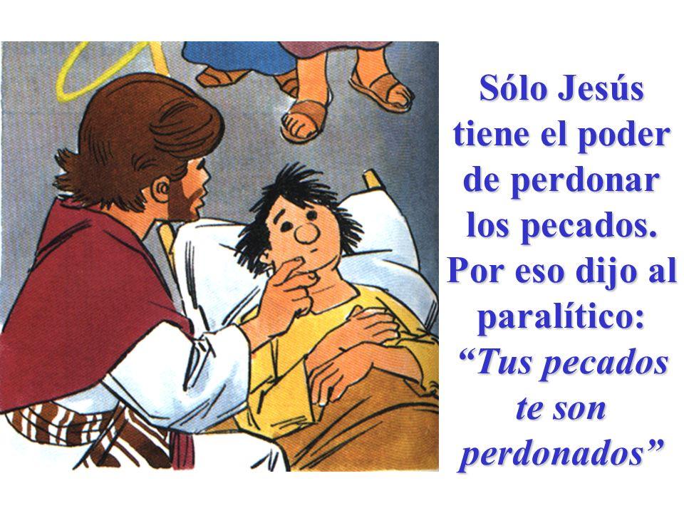 Sólo Jesús tiene el poder de perdonar los pecados