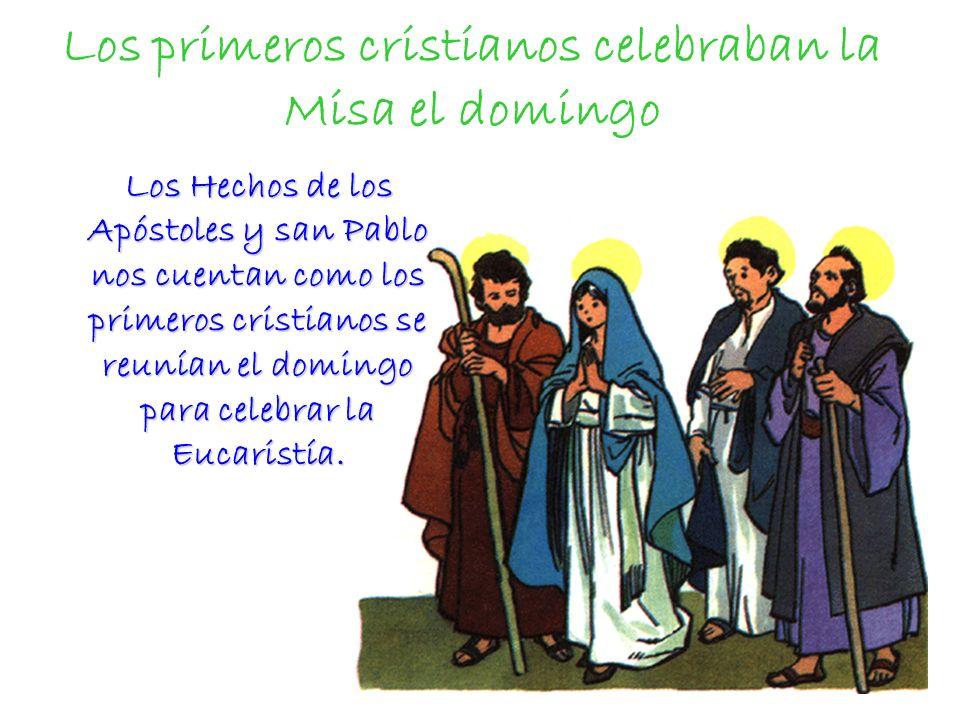 Los primeros cristianos celebraban la Misa el domingo