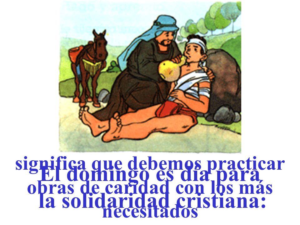 El domingo es día para la solidaridad cristiana: