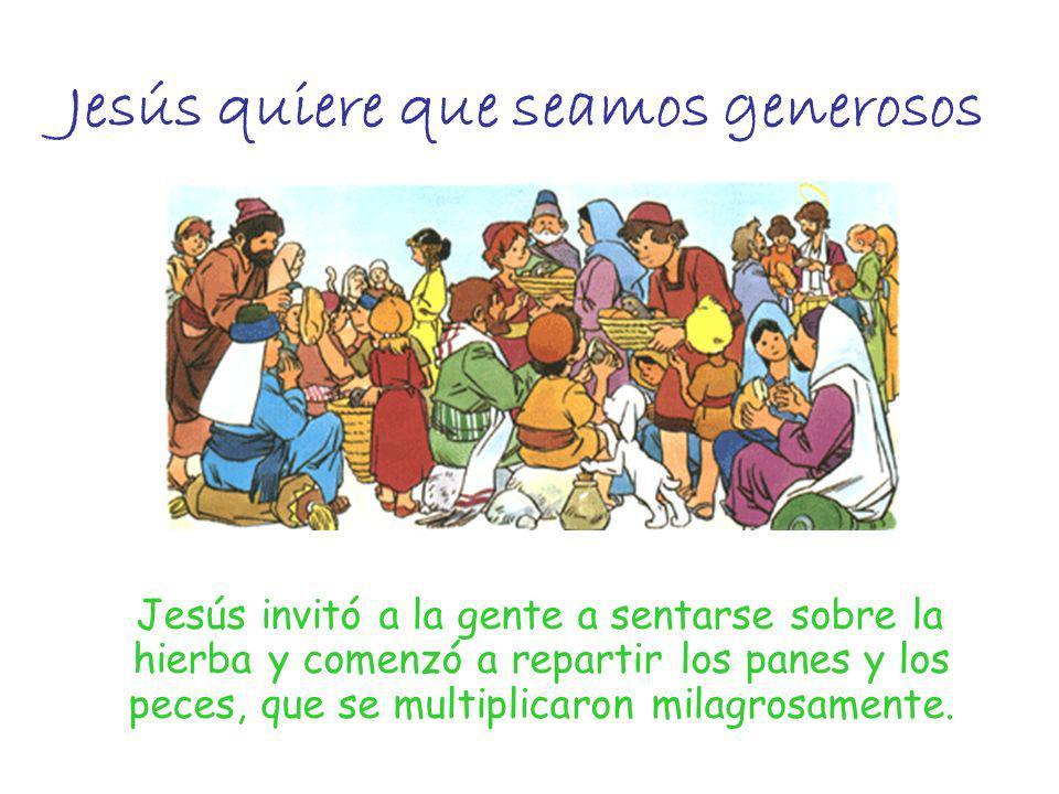 Jesús quiere que seamos generosos