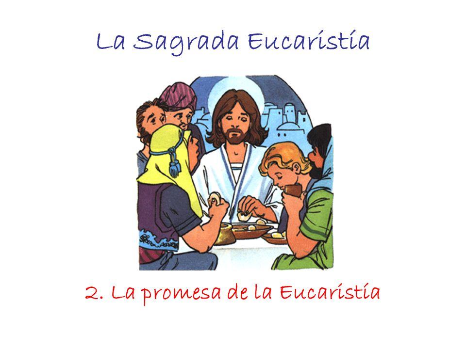 2. La promesa de la Eucaristía