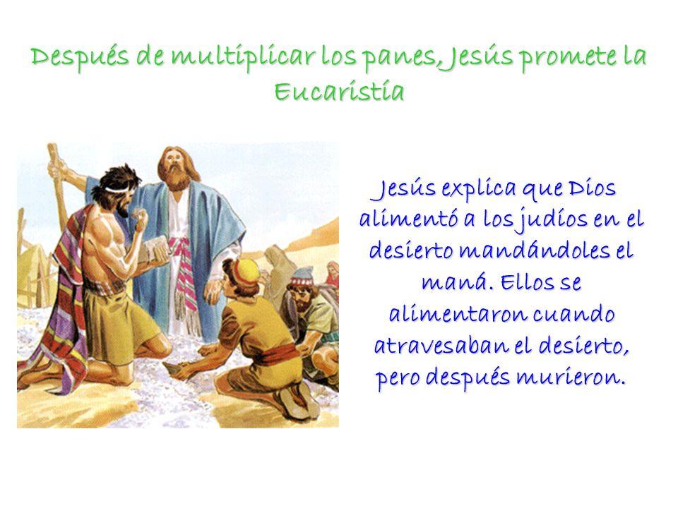 Después de multiplicar los panes, Jesús promete la Eucaristía