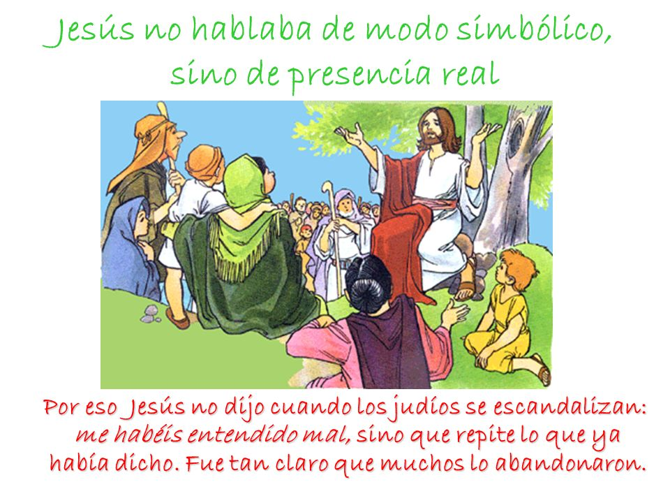 Jesús no hablaba de modo simbólico, sino de presencia real