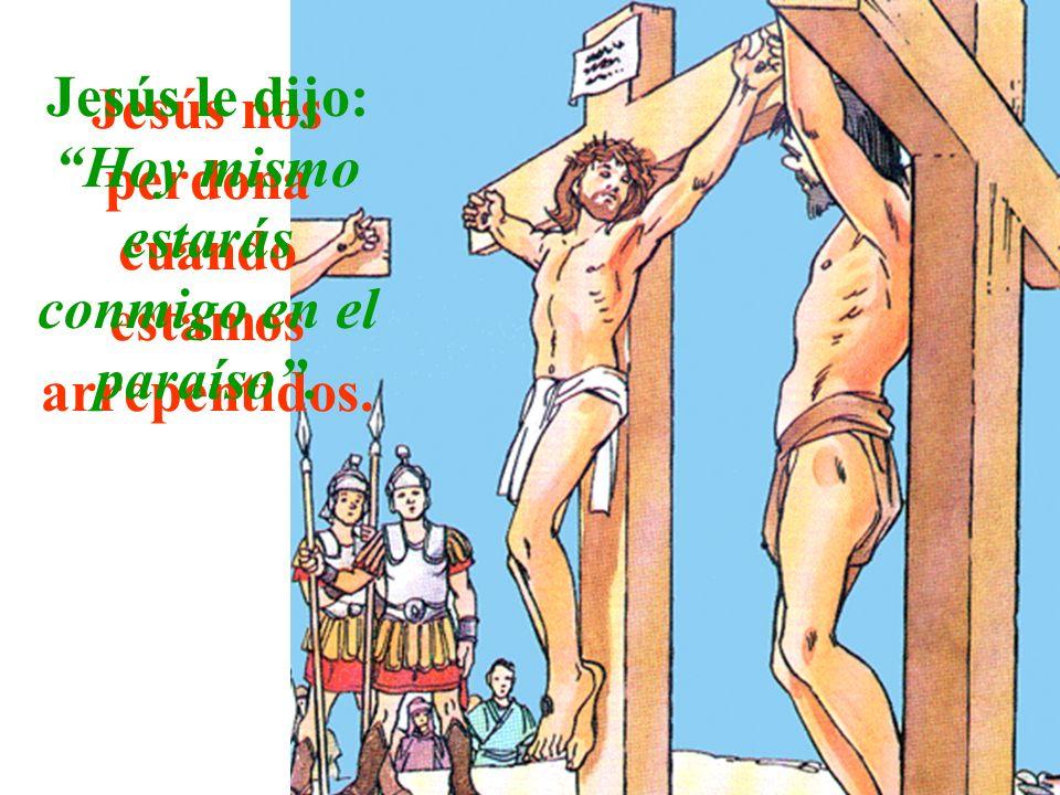 Jesús nos perdona cuando estamos arrepentidos.