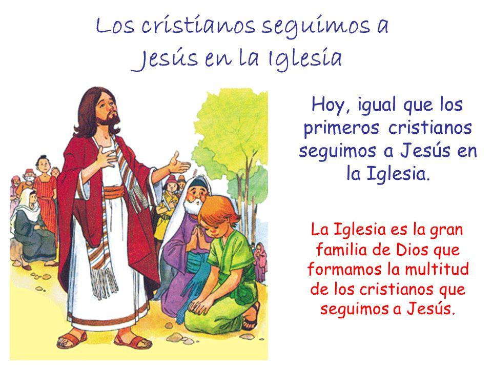 Los cristianos seguimos a Jesús en la Iglesia