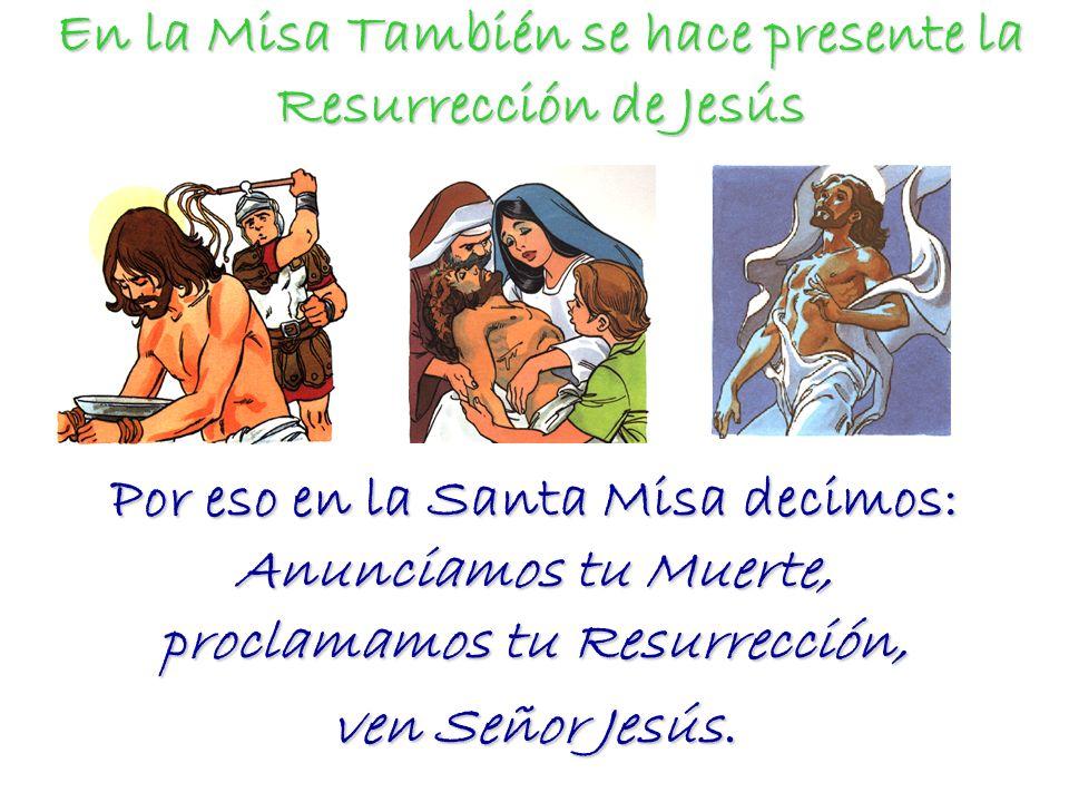 En la Misa También se hace presente la Resurrección de Jesús