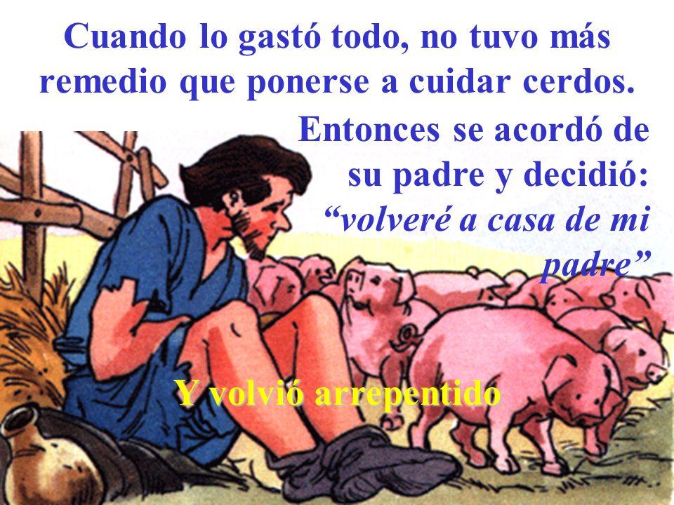 Cuando lo gastó todo, no tuvo más remedio que ponerse a cuidar cerdos.