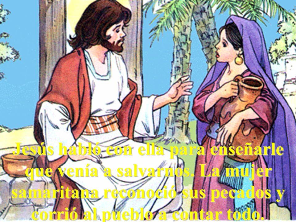 Jesús habló con ella para enseñarle que venía a salvarnos