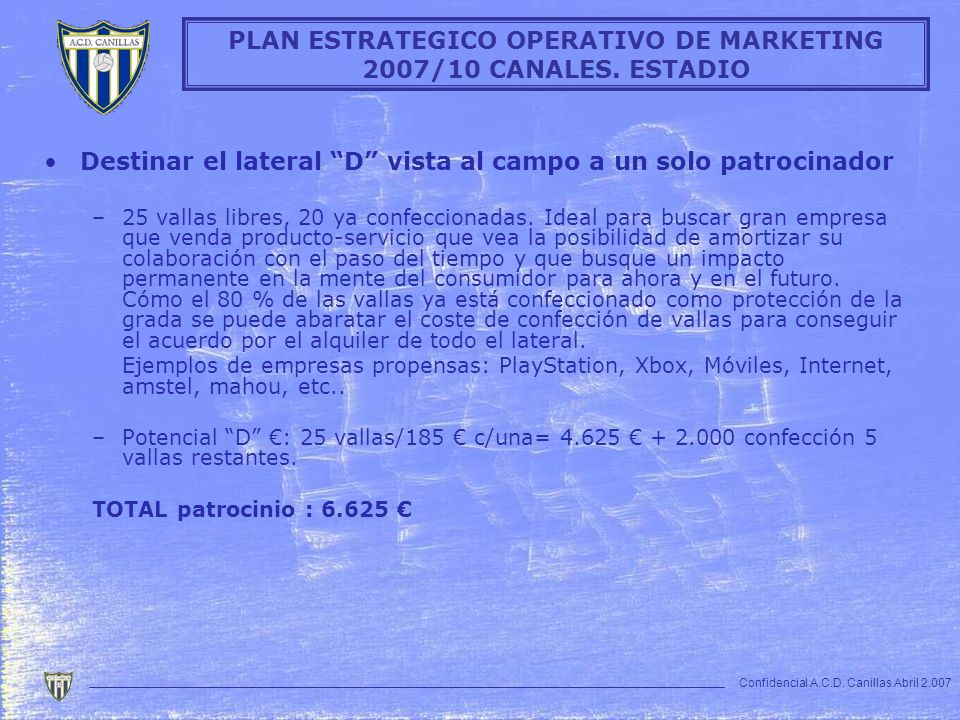 PLAN ESTRATEGICO OPERATIVO DE MARKETING 2007/10 CANALES. ESTADIO