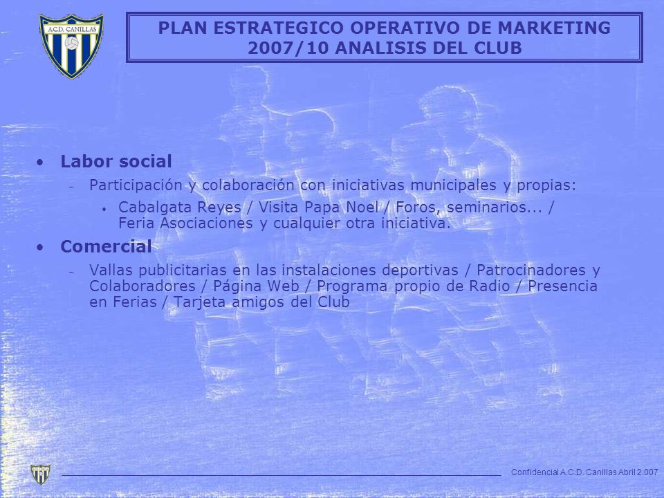 PLAN ESTRATEGICO OPERATIVO DE MARKETING 2007/10 ANALISIS DEL CLUB