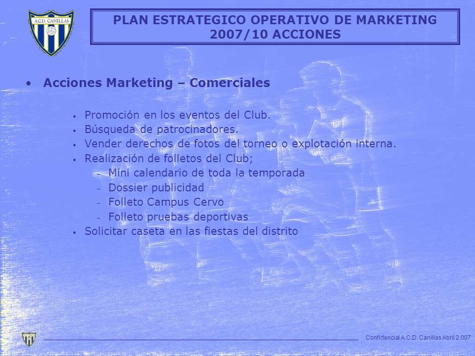 PLAN ESTRATEGICO OPERATIVO DE MARKETING 2007/10 ACCIONES