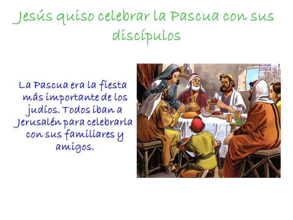 Jesús quiso celebrar la Pascua con sus discípulos