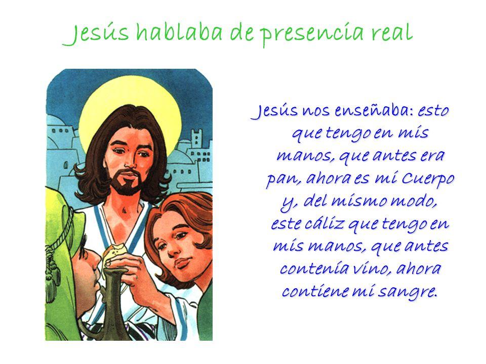 Jesús hablaba de presencia real