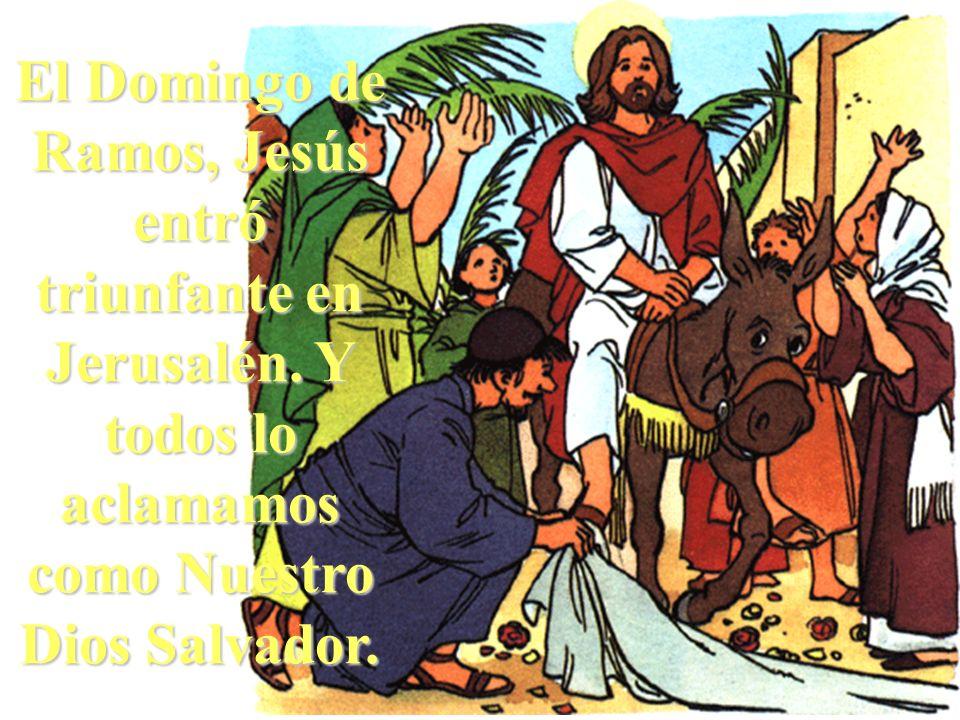 El Domingo de Ramos, Jesús entró triunfante en Jerusalén