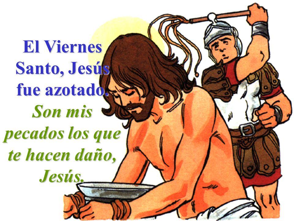El Viernes Santo, Jesús fue azotado