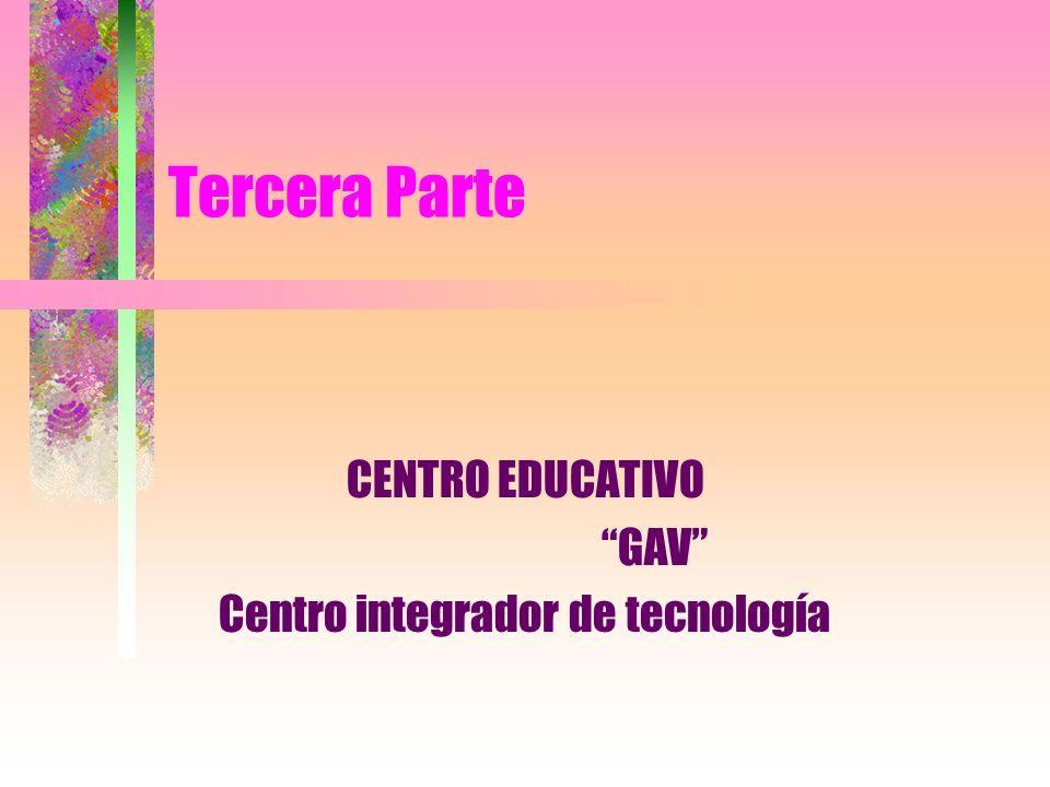 CENTRO EDUCATIVO GAV Centro integrador de tecnología