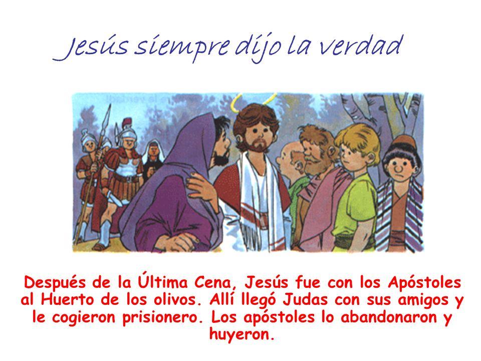 Jesús siempre dijo la verdad