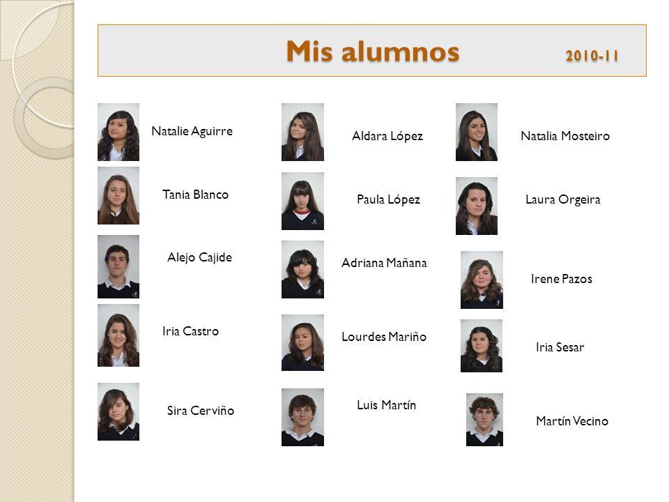 Mis alumnos 2010-11 Natalie Aguirre Aldara López Natalia Mosteiro