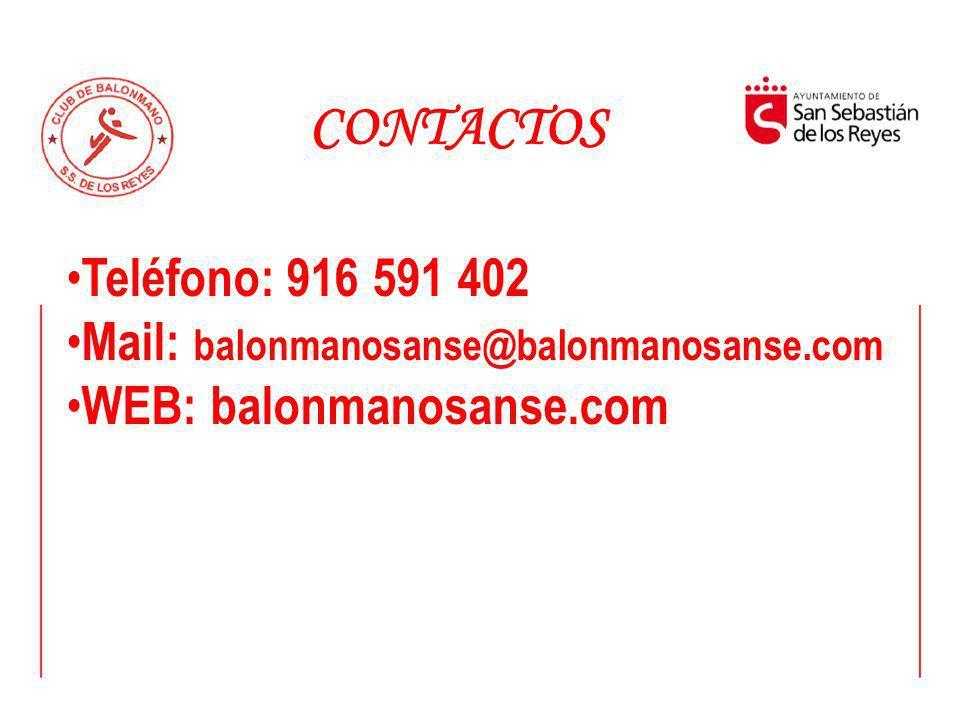 CONTACTOS Teléfono: 916 591 402 Mail: balonmanosanse@balonmanosanse.com WEB: balonmanosanse.com