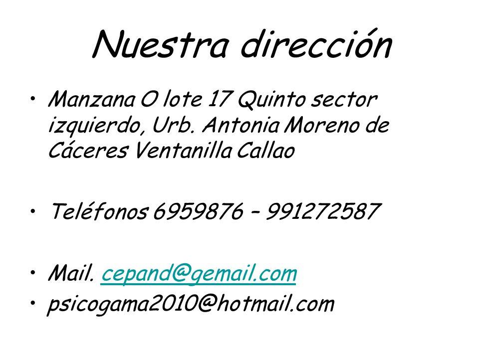 Nuestra dirección Manzana O lote 17 Quinto sector izquierdo, Urb. Antonia Moreno de Cáceres Ventanilla Callao.