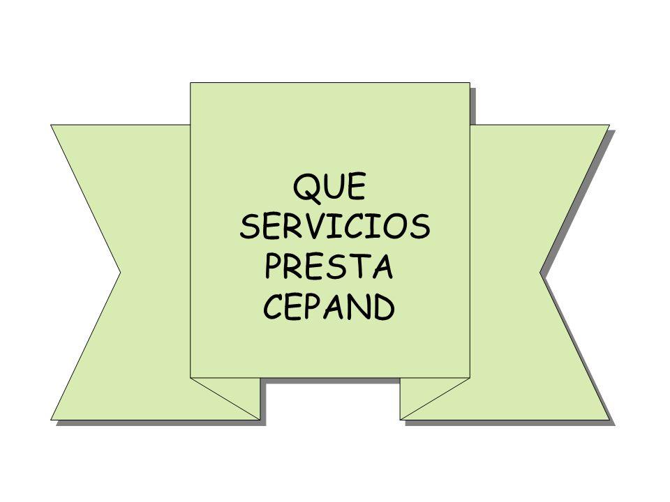 QUE SERVICIOS PRESTA CEPAND