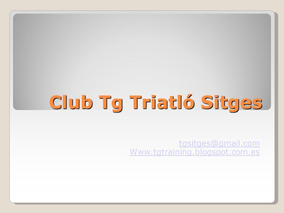 Club Tg Triatló Sitges tgsitges@gmail.com