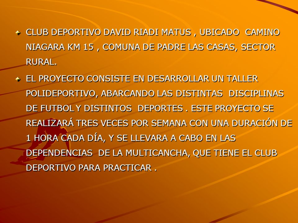 CLUB DEPORTIVO DAVID RIADI MATUS , UBICADO CAMINO NIAGARA KM 15 , COMUNA DE PADRE LAS CASAS, SECTOR RURAL.