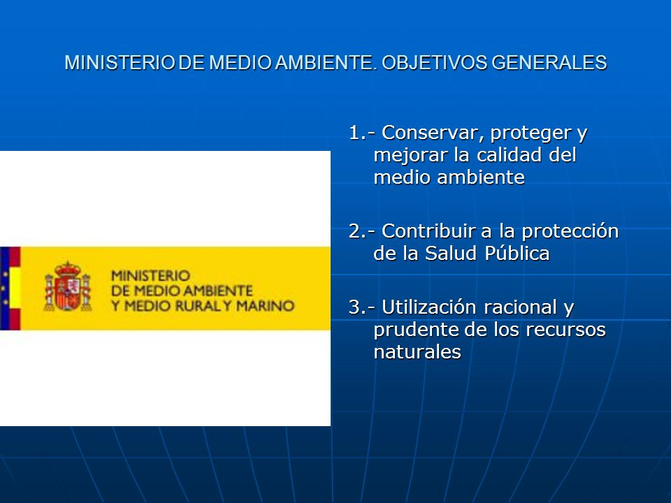 MINISTERIO DE MEDIO AMBIENTE. OBJETIVOS GENERALES