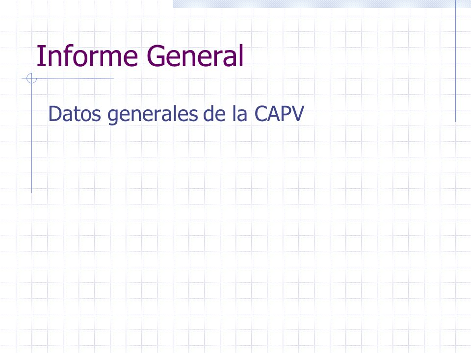 Informe General Datos generales de la CAPV