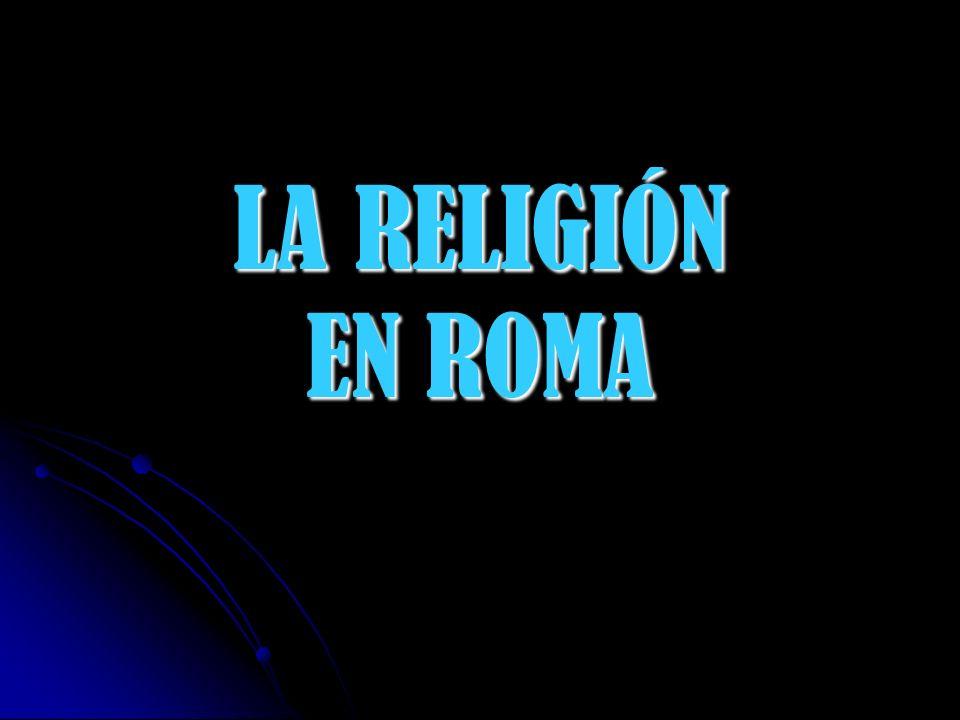 LA RELIGIÓN EN ROMA