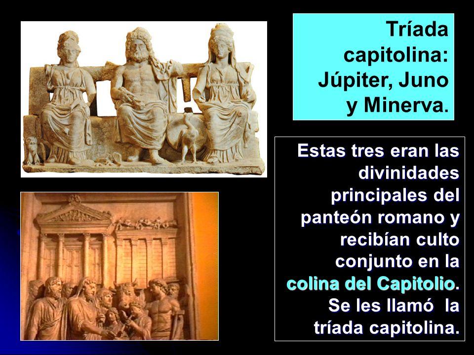 Tríada capitolina: Júpiter, Juno y Minerva.