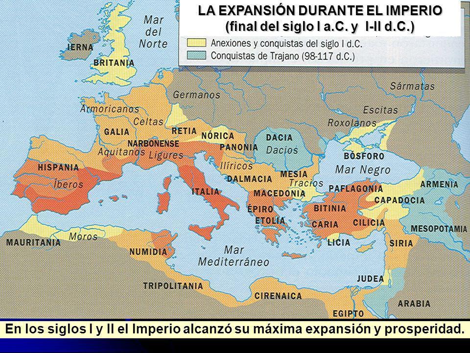 LA EXPANSIÓN DURANTE EL IMPERIO (final del siglo I a.C. y I-II d.C.)