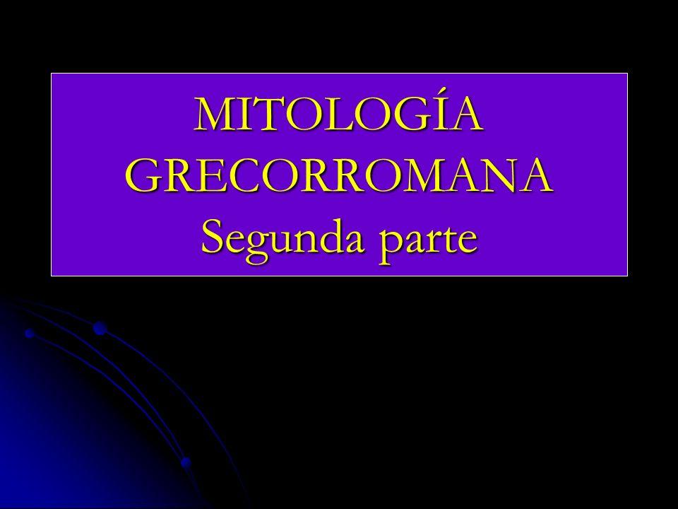 MITOLOGÍA GRECORROMANA Segunda parte