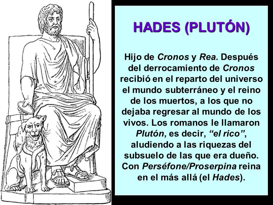 HADES (PLUTÓN) Hijo de Cronos y Rea