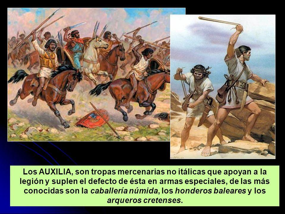 Los AUXILIA, son tropas mercenarias no itálicas que apoyan a la legión y suplen el defecto de ésta en armas especiales, de las más conocidas son la caballería númida, los honderos baleares y los arqueros cretenses.