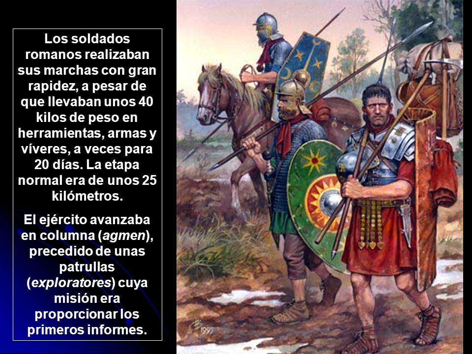 Los soldados romanos realizaban sus marchas con gran rapidez, a pesar de que llevaban unos 40 kilos de peso en herramientas, armas y víveres, a veces para 20 días. La etapa normal era de unos 25 kilómetros.