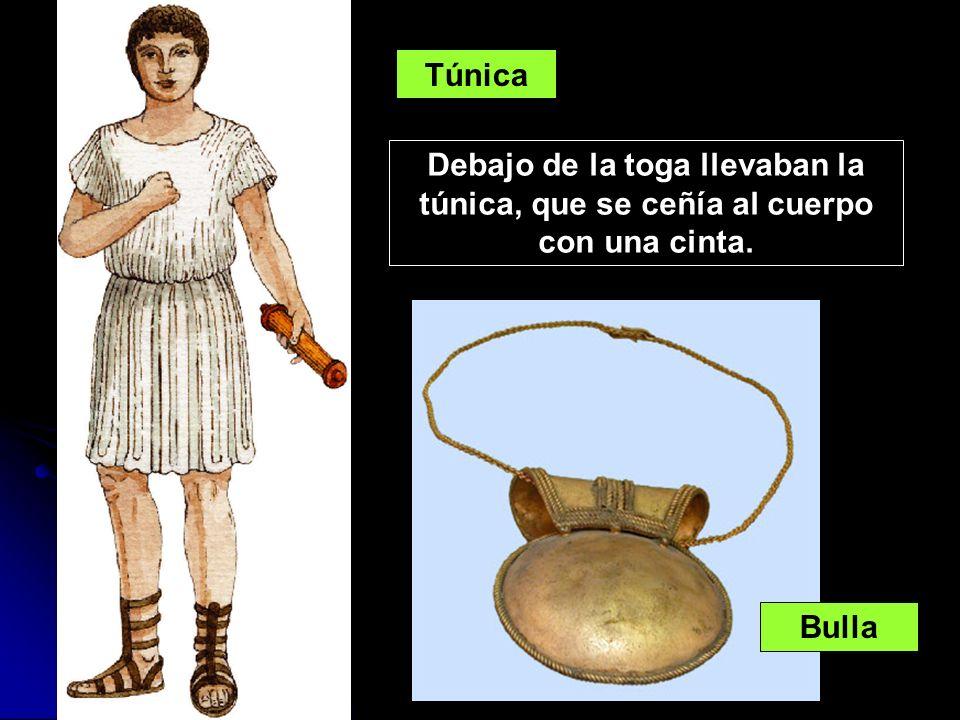Túnica Debajo de la toga llevaban la túnica, que se ceñía al cuerpo con una cinta. Bulla