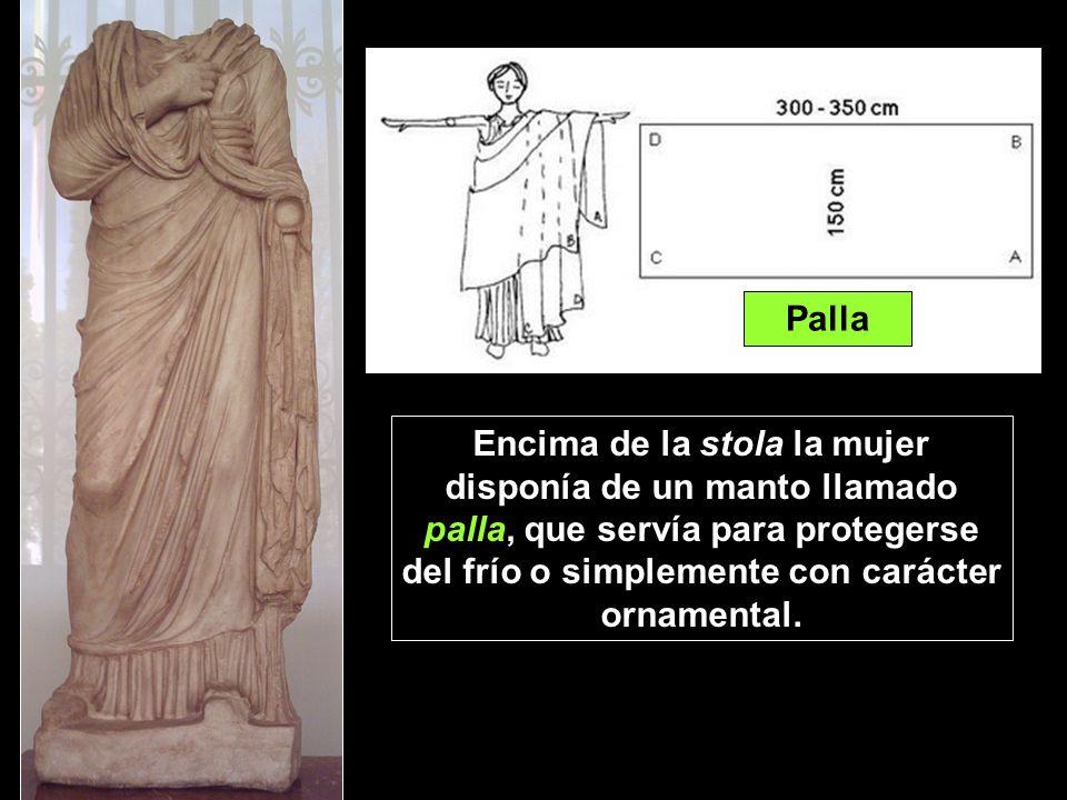 PallaEncima de la stola la mujer disponía de un manto llamado palla, que servía para protegerse del frío o simplemente con carácter ornamental.