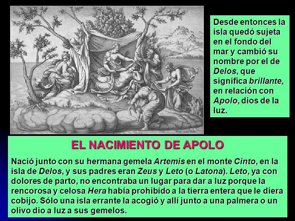 Desde entonces la isla quedó sujeta en el fondo del mar y cambió su nombre por el de Delos, que significa brillante, en relación con Apolo, dios de la luz.