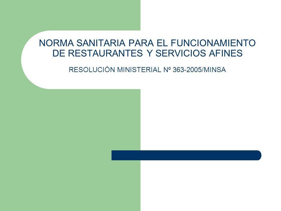NORMA SANITARIA PARA EL FUNCIONAMIENTO DE RESTAURANTES Y SERVICIOS AFINES RESOLUCIÓN MINISTERIAL Nº 363-2005/MINSA