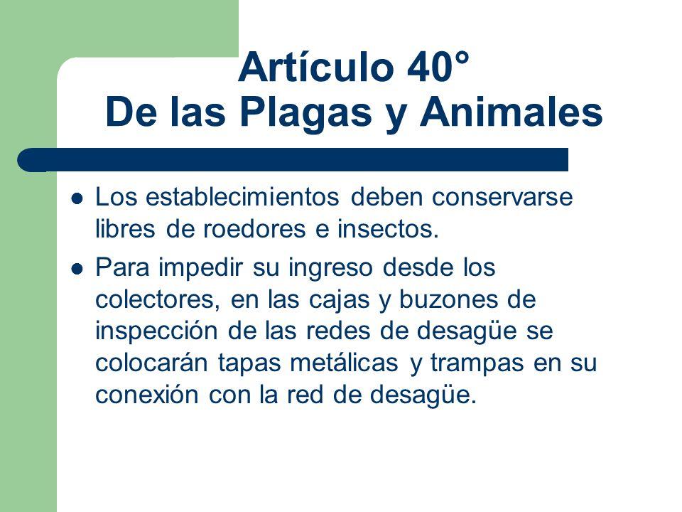 Artículo 40° De las Plagas y Animales