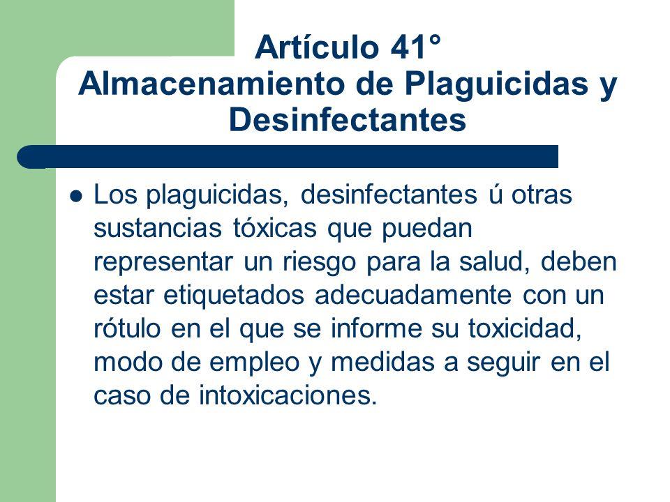 Artículo 41° Almacenamiento de Plaguicidas y Desinfectantes