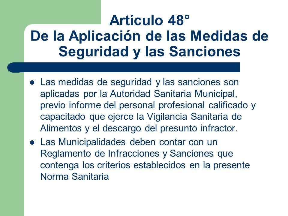 Artículo 48° De la Aplicación de las Medidas de Seguridad y las Sanciones