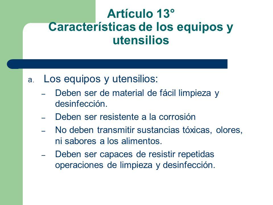 Artículo 13° Características de los equipos y utensilios